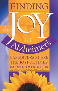Finding the JOY in Alzheimer's - Caregivers Share the JOYFUL Times