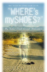 """Where's my shoes?"" My Father's Walk through Alzheimer's book Avadian"