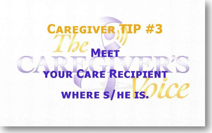 Avadian's Caregiver TIP 3 Meet your care recipient where s/he is