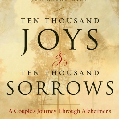 Ten Thousand Joys and Ten Thousand Sorrows