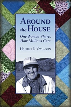 Around the House Harriet K Swenson