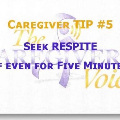 Caregiver TIP 5 - Seek Respite