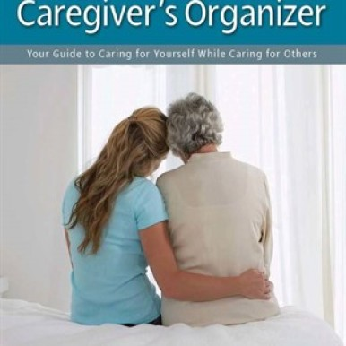 The Complete Caregivers Organizer by Robin Porter
