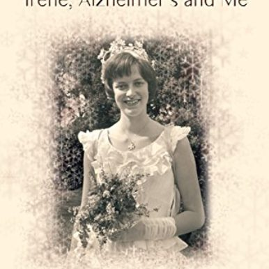 Our Dementia Diary - Irene Alzheimer's and Me
