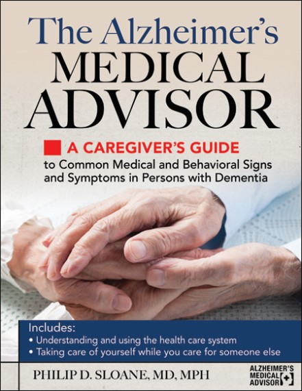 Alzheimers Medical Advisor book by Philip D. Sloane, MD, MPH