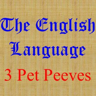 http://thecaregiversvoice.com/wp-content/uploads/2017/11/English-Language-3-Pet-peeves-Avadians-musings